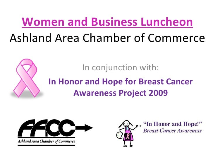 Women and Business Luncheon Ashland Area Chamber of Commerce In conjunction with: In Honor and Hope for Breast Cancer Awar...