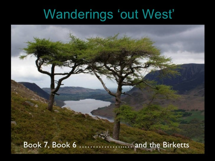 Wanderings 'out West'Book 7, Book 6 ……………..… and the Birketts