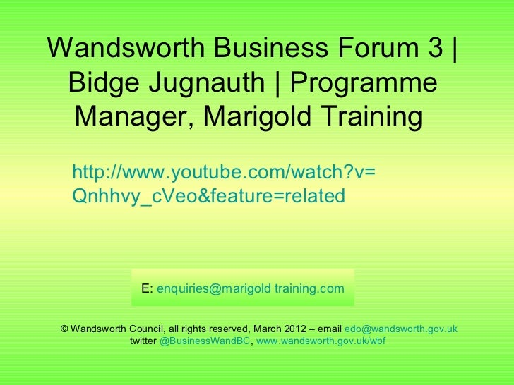 Wandsworth Business Forum 3 | Bidge Jugnauth | Programme Manager, Marigold Training  http://www.youtube.com/watch?v=  Qnhh...