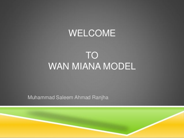 WELCOME TO WAN MIANA MODEL Muhammad Saleem Ahmad Ranjha