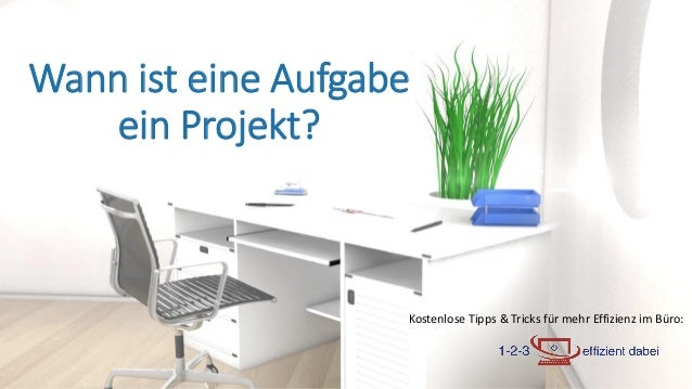 Kostenlose Tipps & Tricks für mehr Effizienz im Büro: Wann ist eine Aufgabe ein Projekt?