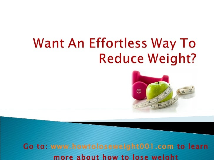 Want an effortless_way_to_reduce_weight no 2 sayikhan