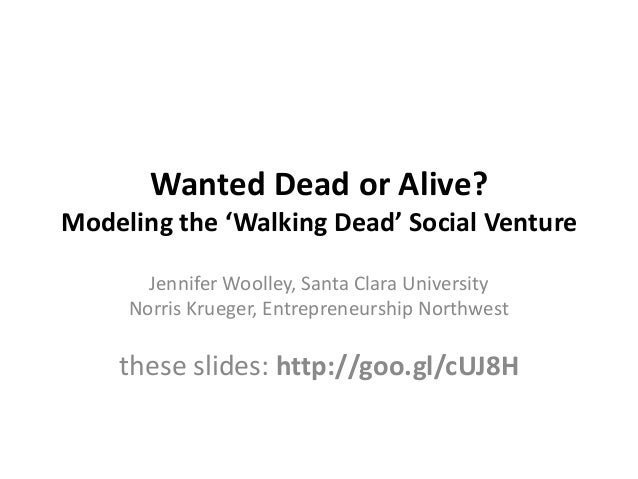 Wanted Dead or Alive?Modeling the 'Walking Dead' Social Venture       Jennifer Woolley, Santa Clara University     Norris ...