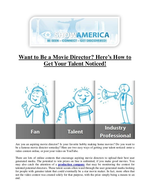 Want to Be a Movie Director? Here's How to           Get Your Talent Noticed!Are you an aspiring movie director? Is your f...