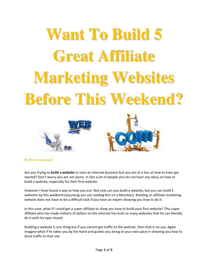 Want To Build 5    Great Affiliate Marketing WebsitesBefore This Weekend?By Peter SwagweperAre you trying to build a websi...