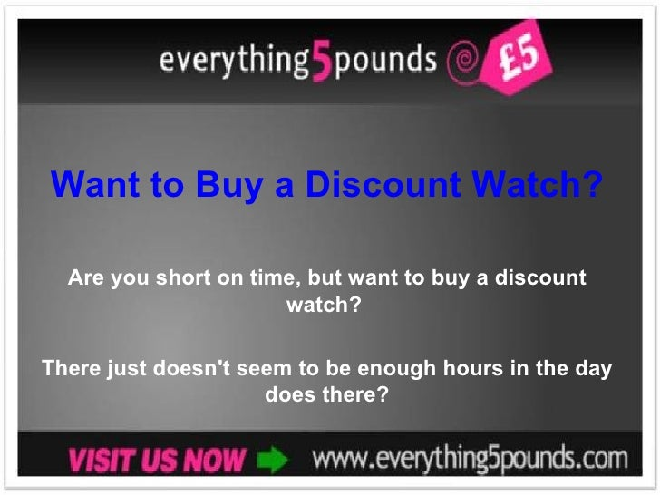 Want to Buy a Discount Watch? Are you short on time, but want to buy a discount watch?  There just doesn't seem to be enou...