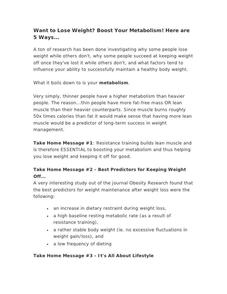 Want to Lose Weight? Boost Your Metabolism! Here are 5 Ways...  A ton of research has been done investigating why some peo...