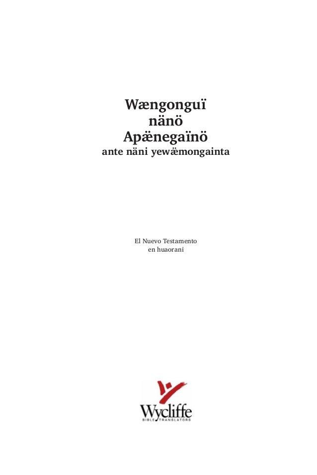 Wængonguï nänö $SܿQHJDwQ| DQWH QlQL HZܿPRQJDLQWD El Nuevo Testamento en huaorani