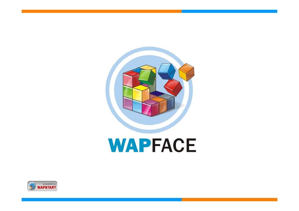 Что это такое? WapFace — это конструктор мобильных сайтов.    Позволяет простыми действиями создать сайт,  доступный с моб...
