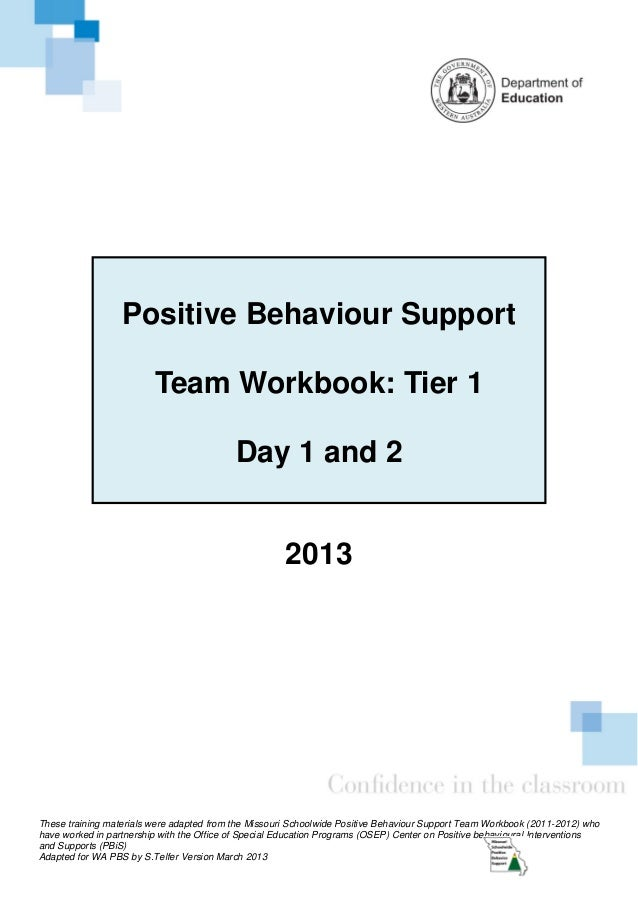 Positive Behaviour Support                         Team Workbook: Tier 1                                           Day 1 a...