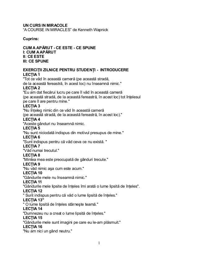 """UN CURS IN MIRACOLE """"A COURSE IN MIRACLES"""" de Kenneth Wapnick Cuprins: CUM A APĂRUT - CE ESTE - CE SPUNE I: CUM A APĂRUT I..."""