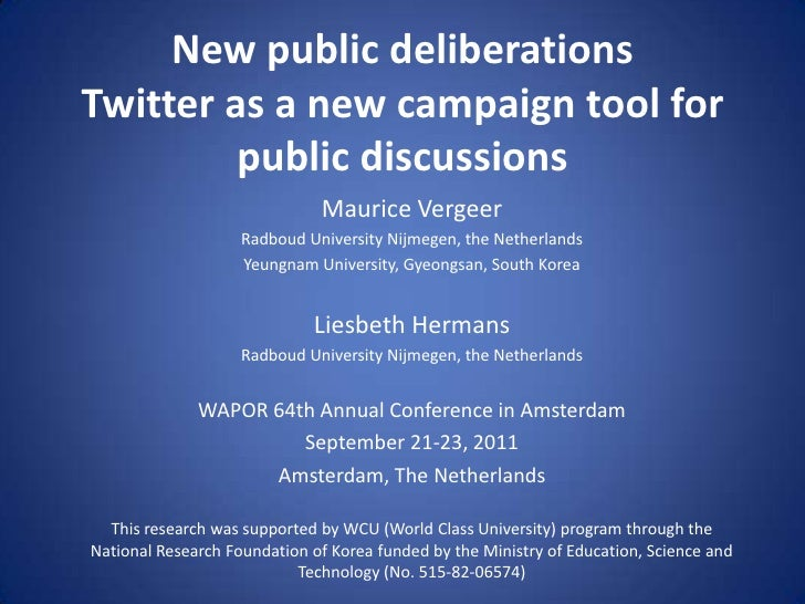 New public deliberationsTwitter as a new campaign tool for public discussions<br />Maurice Vergeer<br />Radboud University...