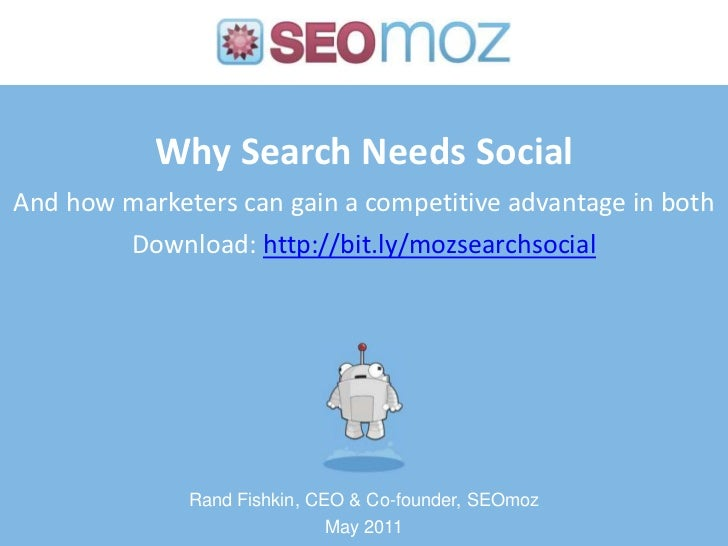 Why Search Needs SocialAnd how marketers can gain a competitive advantage in bothDownload: http://bit.ly/mozsearchsocial<b...