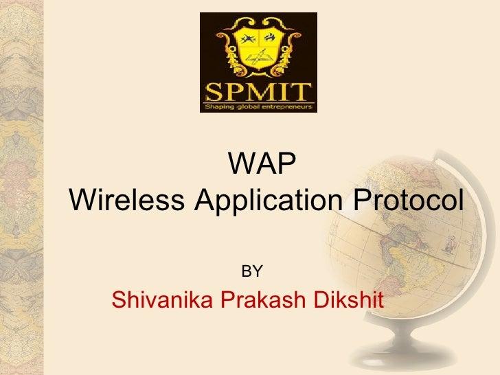 WAPWireless Application Protocol              BY   Shivanika Prakash Dikshit