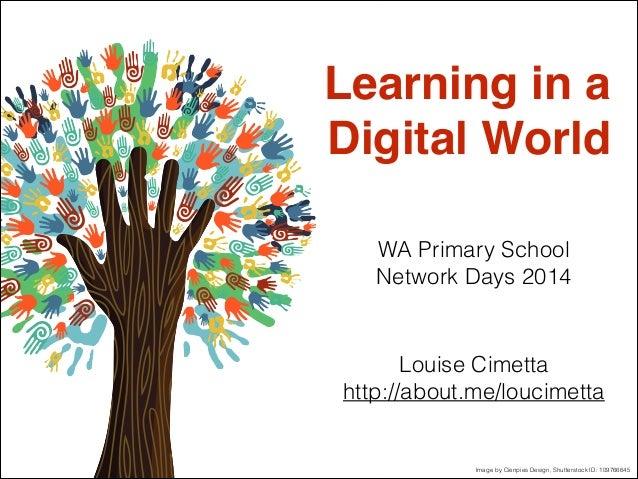 WA Primary School Network Days 2014 Louise Cimetta http://about.me/loucimetta Image by Cienpies Design, Shutterstock ID: 1...