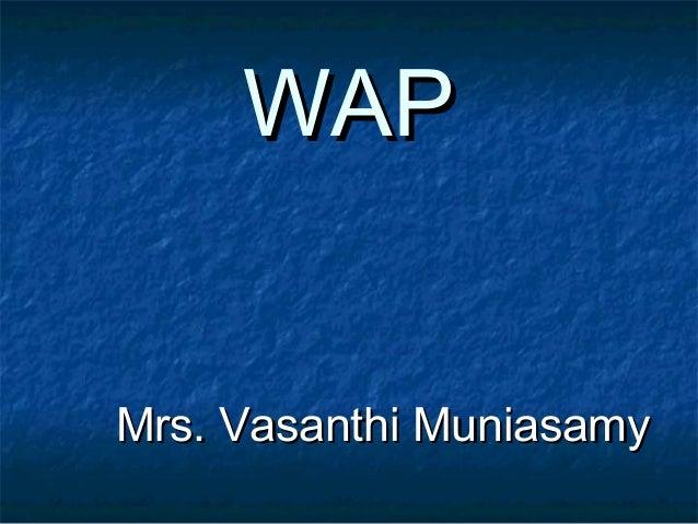 WAP Mrs. Vasanthi Muniasamy