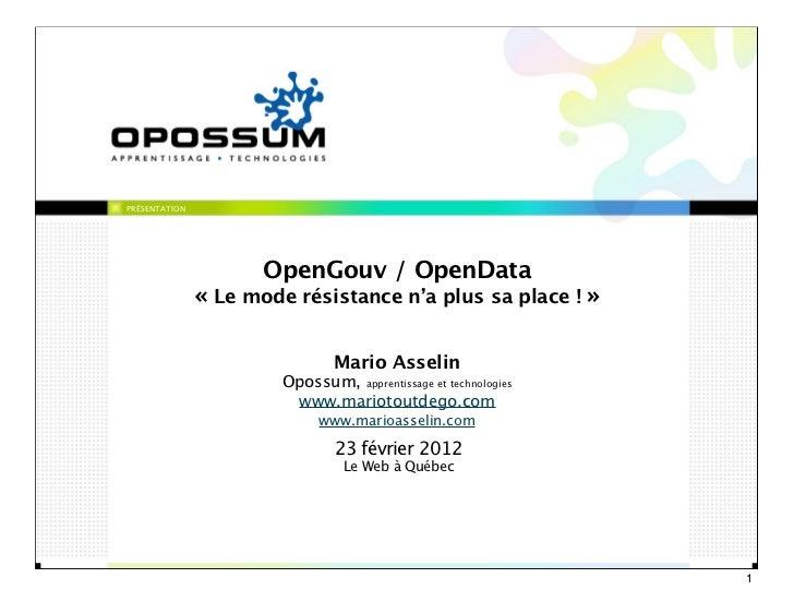 PRÉSENTATION                      OpenGouv / OpenData               « Le mode résistance n'a plus sa place ! »            ...