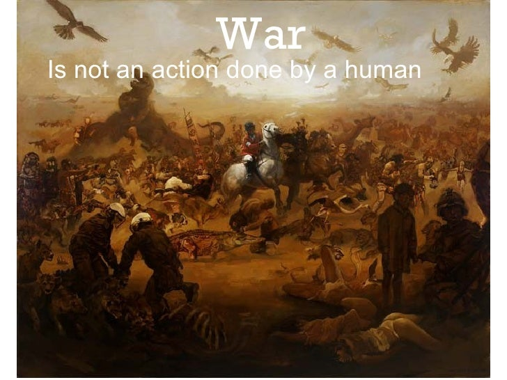 War Is not an action done by a human