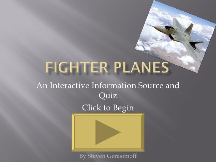 An Interactive Information Source and Quiz Click to Begin By Steven Gerasimoff