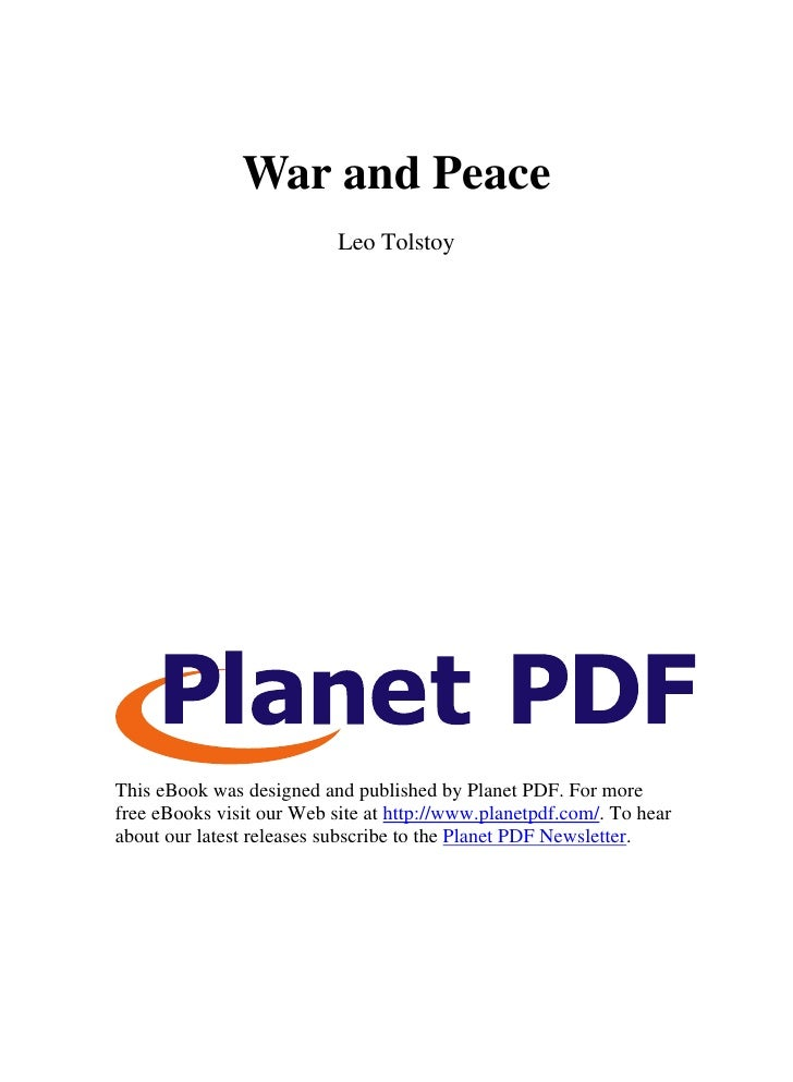 War and Peace                            Leo Tolstoy     This eBook was designed and published by Planet PDF. For more fre...