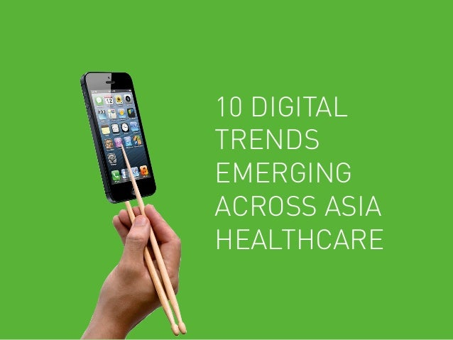 10 Digital Trends Emerging Across Asia Healthcare