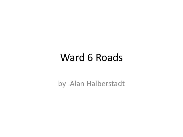 Ward 6 Roadsby Alan Halberstadt