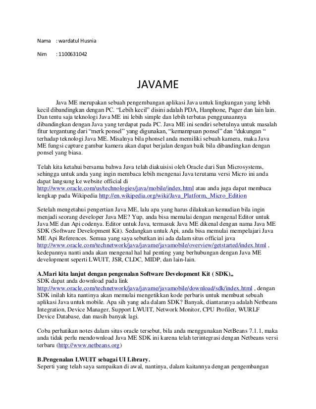 Nama : wardatul HusniaNim : 1100631042JAVAMEJava ME merupakan sebuah pengembangan aplikasi Java untuk lingkungan yang lebi...