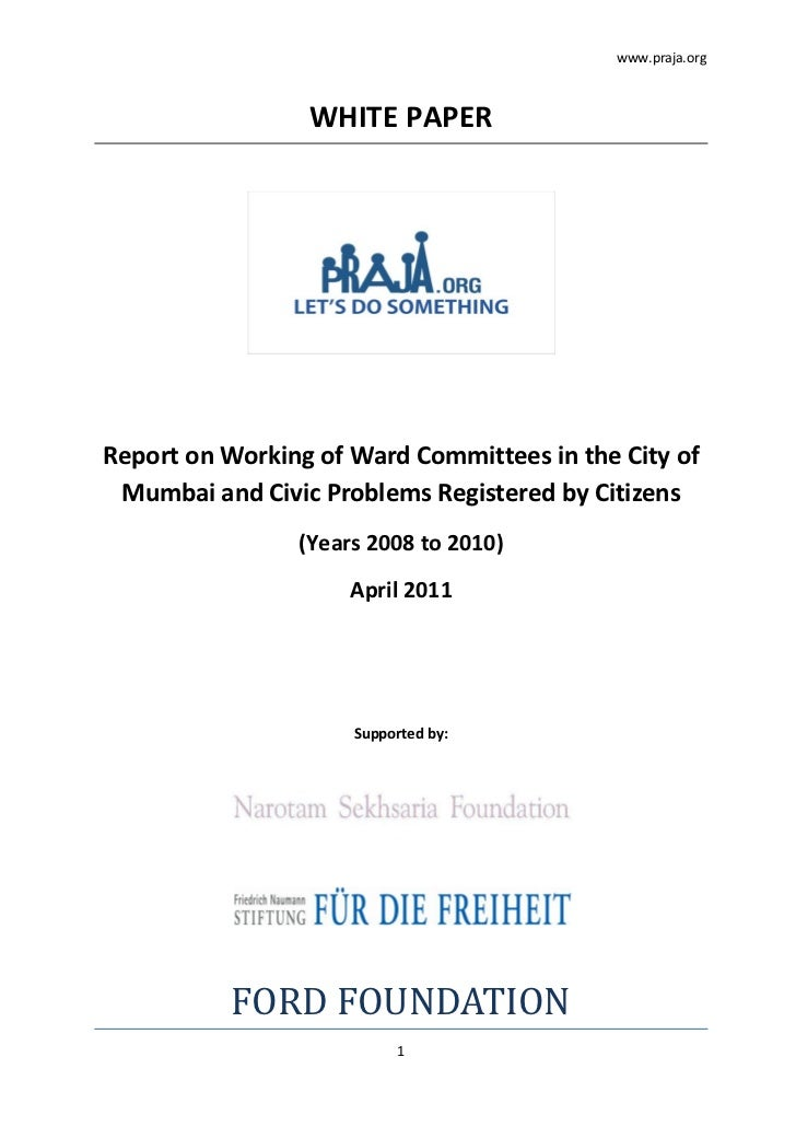www.praja.org                 WHITE PAPERReport on Working of Ward Committees in the City of Mumbai and Civic Problems Reg...