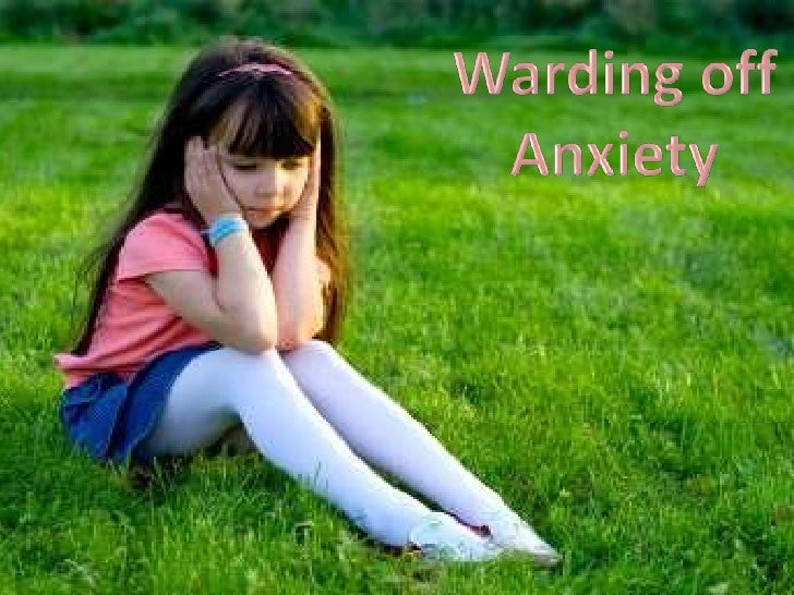 Warding off Anxiety<br />