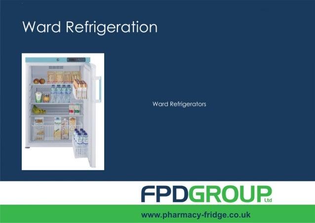Sales: 0113 350 8696info@pharmacy-fridge.co.ukWard FridgeThis range provide the secure storage of foodstuffs within the wa...