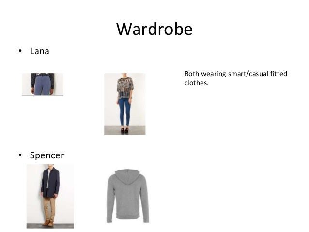 Wardrobe • Lana Both wearing smart/casual fitted clothes.  • Spencer