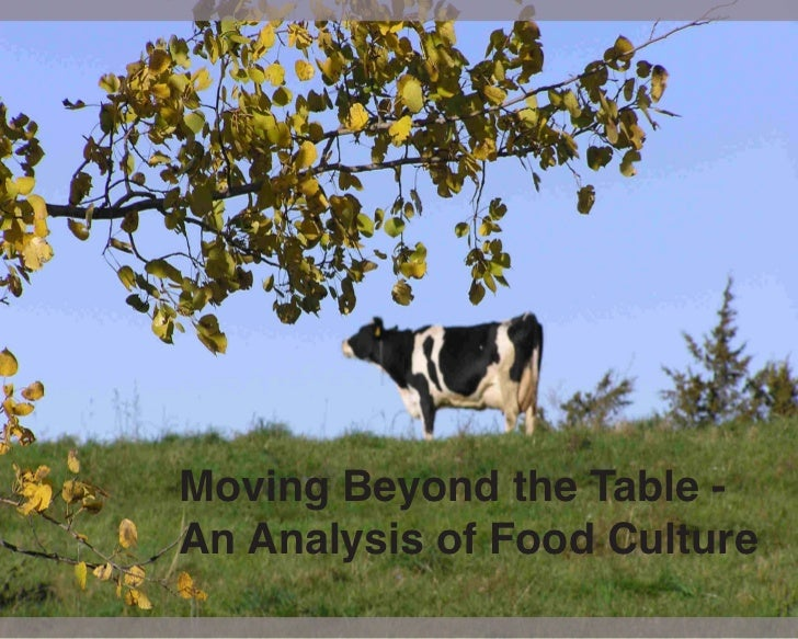 Moving Beyond the Table -An Analysis of Food Culture