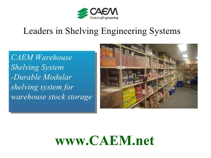 Durable Modular shelving system for warehouse stock storage-CAEM Shelving System