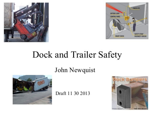 Dock and Trailer Safety John Newquist  Draft 11 30 2013