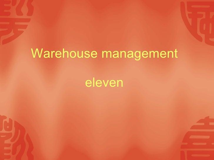 Warehouse management eleven