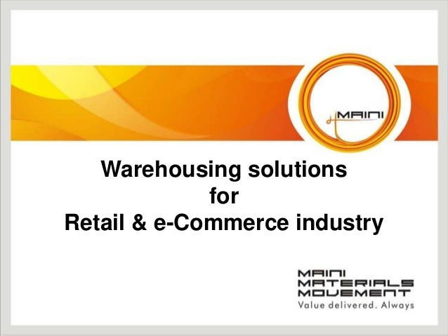 Warehousing solutions for Retail & e-Commerce industry