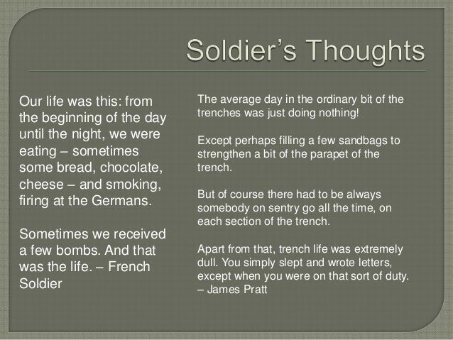 world war one the lonely life in the trenches Routine and propaganda, to ask how soldiers of world war one were  has  captured everyday life in the trenches where soldiers spent days,.