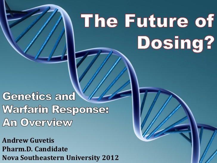 Andrew GuvetisPharm.D. CandidateNova Southeastern University 2012