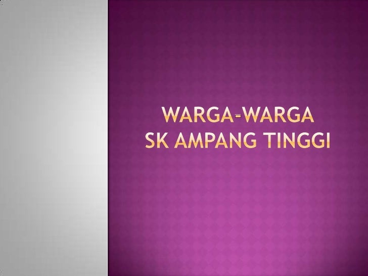 WARGA-WARGASK AMPANG TINGGI<br />