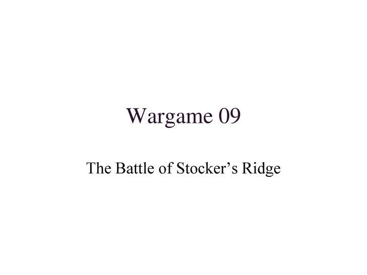 Wargame 09<br />The Battle of Stocker's Ridge<br />