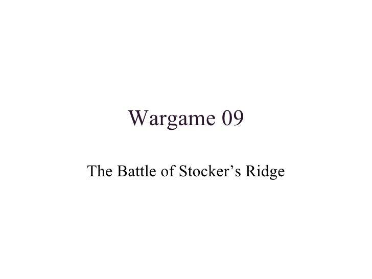 Wargame 09 The Battle of Stocker's Ridge