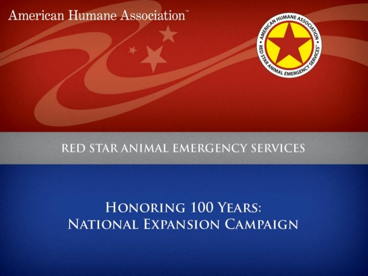 Red Star  History    • Invited during World War I by the Secretary of War to serve   and         wounded animals on the ba...