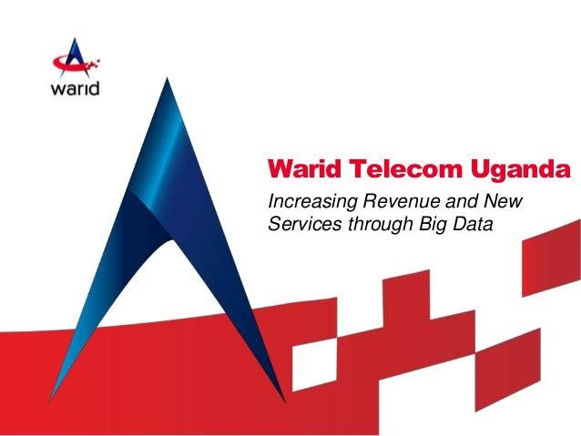Warid Telecom Uganda Increasing Revenue and New Services through Big Data 0
