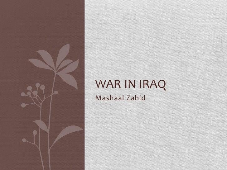 WAR IN IRAQMashaal Zahid