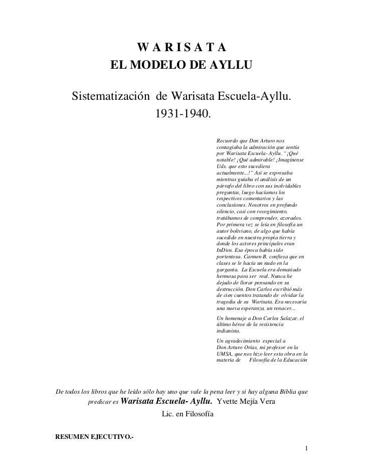 WARISATA                    EL MODELO DE AYLLU      Sistematización de Warisata Escuela-Ayllu.                      1931-1...