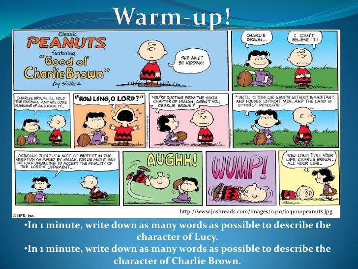 Warm-up!<br />http://www.joshreads.com/images/0410/i041010peanuts.jpg<br /><ul><li>In 1 minute, write down as many words a...
