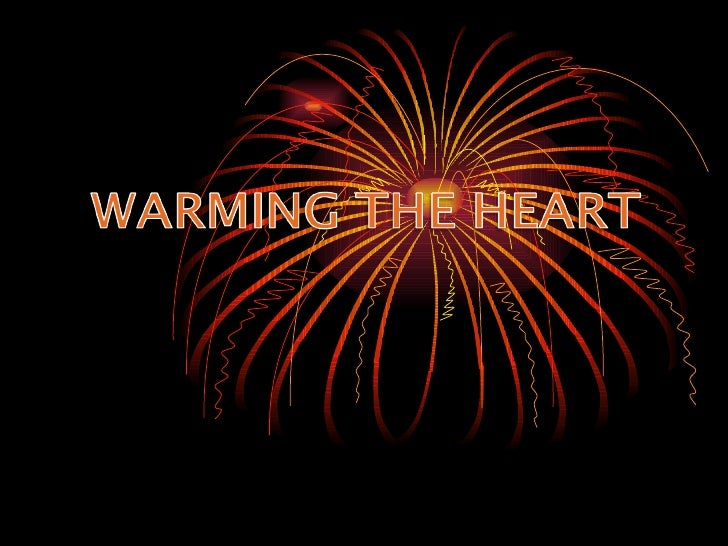 Warming The Hearts