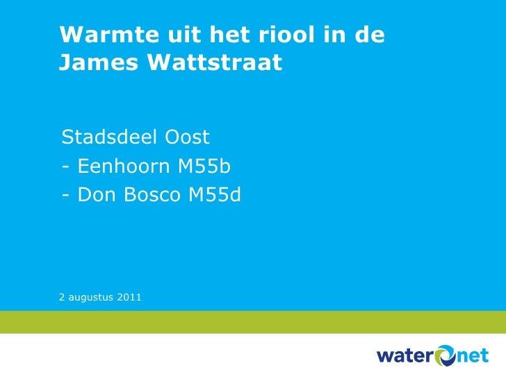 Warmte uit het riool in de James Wattstraat Stadsdeel Oost  - Eenhoorn M55b - Don Bosco M55d 2 augustus 2011