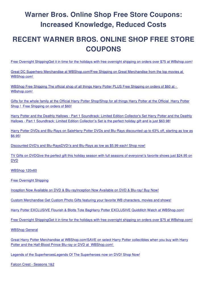 Warner Bros. Online Shop Free Store Coupons:             Increased Knowledge, Reduced Costs RECENT WARNER BROS. ONLINE SHO...