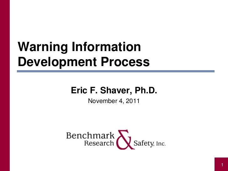 Warning InformationDevelopment Process       Eric F. Shaver, Ph.D.           November 4, 2011                             ...